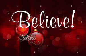 Tis' the season to BELIEVE