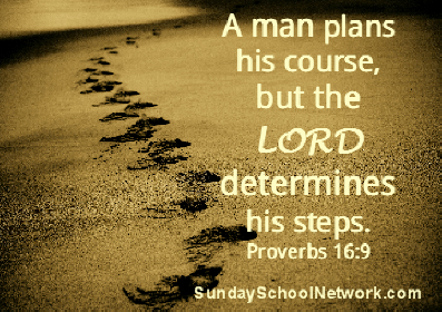 a man plans his course, but the LORD determines his steps