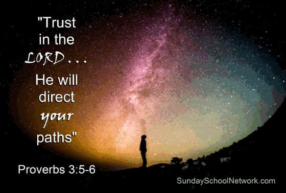trust in the Lord and he will direct your steps